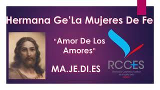 Amor De Los Amores -  Hermana Ge´la