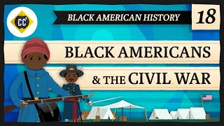 Black Americans in the Civil War: Crash Course Black American History #18