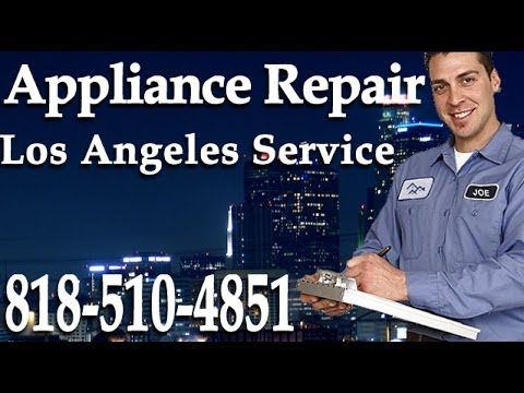 Los Angeles Appliance Repair | (818) 510-4851 | Same Day Service in Los Angeles CA