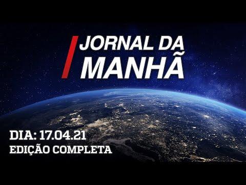 Jornal da Manhã - 17/04/21