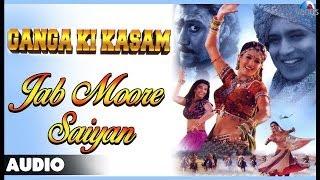 Ganga Ki Kasam : Jab Moore Saiyan Full Audio Song | Mithun