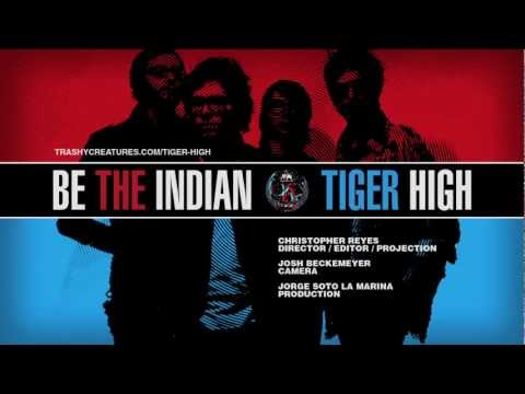 "Tiger High ""Be The Indian"""