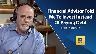 Financial Advisor Told Me To Invest Instead Of Paying Debt