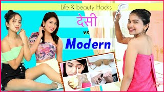 Life & Beauty Hacks - Desi vs Modern | Anaysa