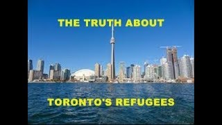 The truth about Torontos refugees