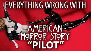 """Everything Wrong With American Horror Story """"Pilot"""""""