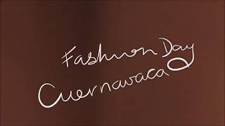 preview picture of video 'Fashion Day Cuernavaca by Look Magazine México'
