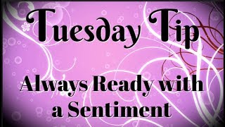 Why Im Always Ready With A Sentiment | Tuesday Tip