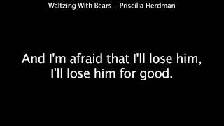 Waltzing With Bears-Priscilla Herdman (Lyrics)