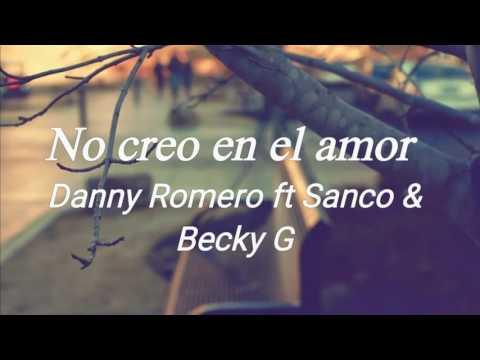 Danny Romero - No creo en el amor  (letra) ft Sanco, Becky G