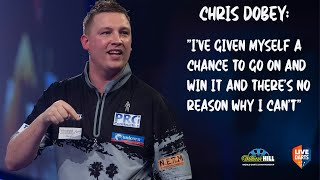 "Chris Dobey: ""I've given myself a chance to go on and win it and there's no reason why I can't"""