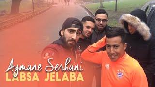 اغاني طرب MP3 Aymane Serhani - Labsa Jelaba (Clip Selfie)   لابسة الجلابة تحميل MP3