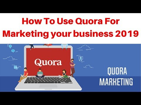 How To Use Quora For Marketing your business 2019