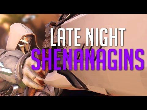 Overwatch - LATE NIGHT SHENANAGINS 2