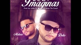 No Te Imaginas (Audio) - Delio y Misterio  (Video)