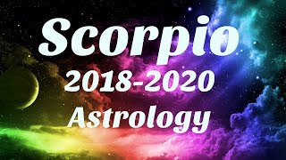 Scorpio Astrology 2018-2020 SOMETHING AMAZING Happens For You, SERIOUS MANIFESTING