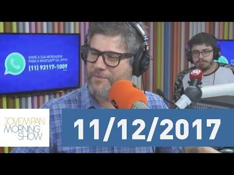 Morning SHOW: Edição completa 11/12/2017