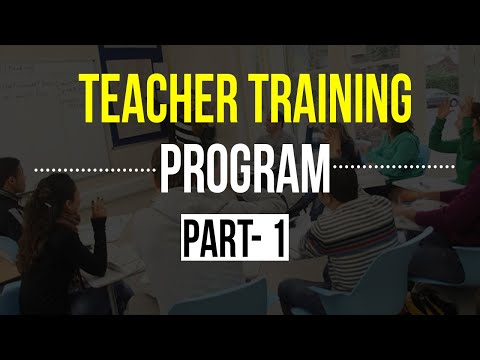 TEACHER TRAINING PROGRAM ( PART - 1 )  - BY ADI GURUDAS