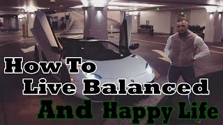 How to Live a Balanced and Happy Life?