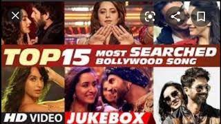 Top 15 Most Searched Bollywood Songs
