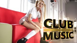 New Best Party Club Dance Music Megamix 2017 - CLUB MUSIC