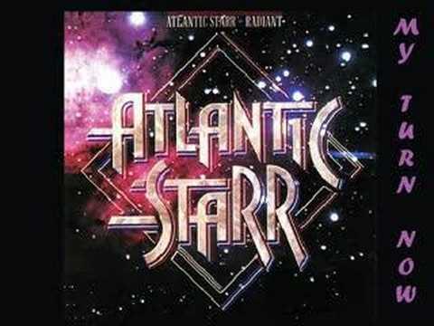 Atlantic Starr - My Turn Now 1980