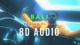 88Glam Ft. Nav   Bali (8D Audio) *Wear Headphones* 🎧