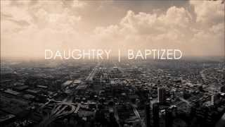 Daughtry - Baptized | Lyric Video