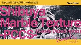 ヒプノシスマイク Fling Posse「Shibuya Marble Texture -PCCS-(Candy Dazed remix)」