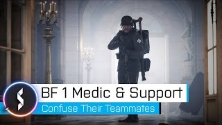 Battlefield 1 Medic & Support Confuse Their Teammates