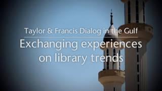Taylor & Francis Group library dialog meeting - Gulf SLA 2016