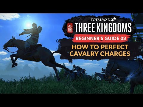 TOTAL WAR: THREE KINGDOMS | BEGINNER'S GUIDE 03 - How to Perfect Cavalry Charges