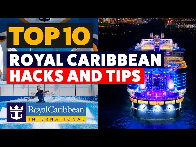 Top 10 tips you need to know before sailing on a Royal Caribbean Cruise