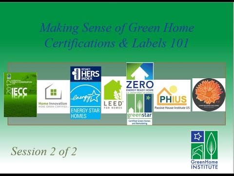 Making Sense of Green Home Certifications and Labels 101 ...