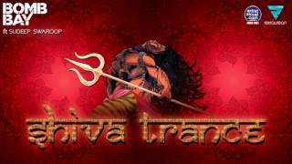 Shiva Trance | Bomb Bay Ft Sudeep Swaroop | 2017 Progressive PsyTrance