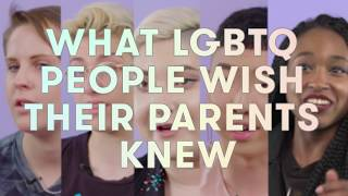 Things LGBTQ+ People Wish Their Parents Knew