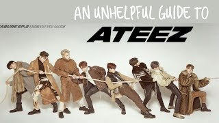 An Unhelpful Guide To Ateez