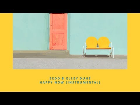 Zedd Elley Duhé – Happy Now Instrumental