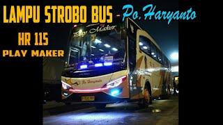 Mantapnya Lampu strobo bus Po.Haryanto HR 115 play maker