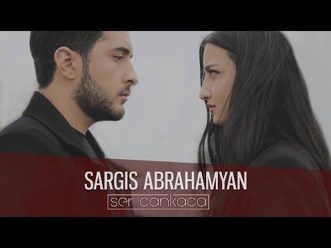 Sargis Abrahamyan - Ser Cankaca