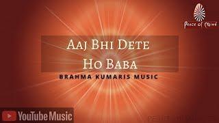 Aaj Bhi Dete Ho Baba   Song   Brahma Kumaris   Peace of Mind TV
