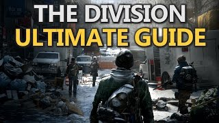 The Division: ULTIMATE BEGINNERS GUIDE