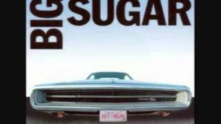 Big Sugar Where I Stand/ In My Time Of Dying