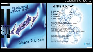 T-Spoon featuring Jean Shy – Where R U Now (Extended Radio Mix – 1994)