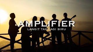 Download lagu Amplifier Langit Tak Lagi Biru Mp3