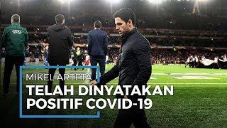 Mikel Arteta Positif COVID-19, Liga Inggris Adakan Pertemuan Darurat