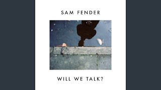 Sam Fender - Will We Talk? video
