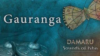 Gauranga  Damaru  Adiyogi Chants  Sounds of Isha