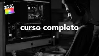 Cómo usar Final Cut Pro X – Curso 2018