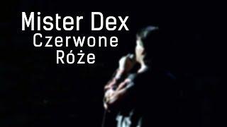 Mister Dex   Czerwone Róże (Official)